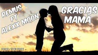 """""""Gracias Mamá"""" / Rap dedicado a las Madres 2016 - Alexx Moon ft Remus"""