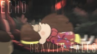 Echo | Gravity Falls