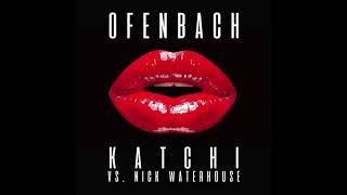 ofenbach katchi vs nick waterhouse