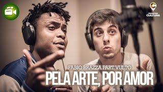 Pela Arte, Por Amor (Clipe Oficial) - Fabio Brazza part Vulto Rivais (prod. Blood Beatz)
