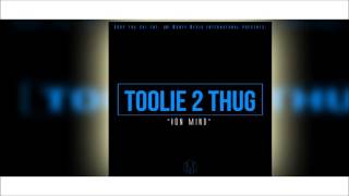 Toolie 2 Thug - Ion Mind (Audio)