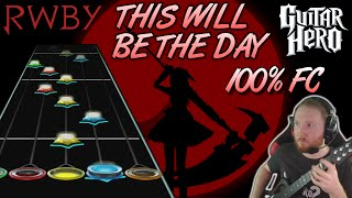 RWBY - This Will Be The Day 100% FC (Guitar Hero Custom)