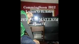Lamm'G ft. Astro - Jeta um Mallkoj (pj.3T) DEMO