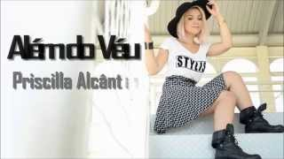 Além do Véu - Priscilla Alcântara (Playback e Legendado)