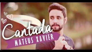 Cantada - Mateus Xavier - Luan Santana - Cover