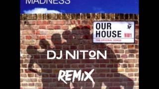Madness - Our House (DJ Niton Remix)