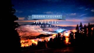 Goran - Wake me up (Avicii Cover)
