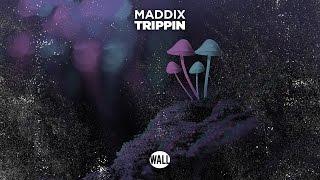 Maddix - Trippin
