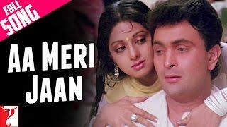 Aa Meri Jaan - Full Song - Chandni