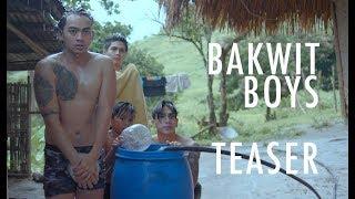 BAKWIT BOYS   Official Teaser [HD]