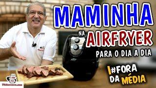 Como Fazer Maminha na Airfryer (Maminha Assada) - Tv Churrasco