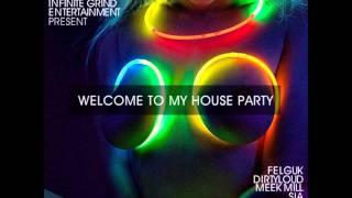 Rek'D - Welcome To My House Party (Dirtyloud x Meek Mill x Sia x Kid Cudi x Deadmau5)