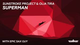 Sunstroke Project & Olia Tira with Epic Sax Guy - Superman (Radio Edit)