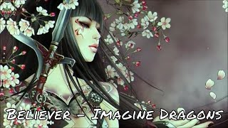 Believer - Imagine Dragons ♥ Nightcore / Nightstep + Lyrics ♥ Female Version ♥