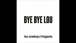 LES COWBOYS FRINGANTS - Bye Bye Lou