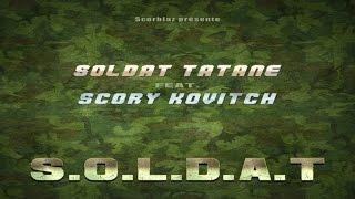 Soldat Tatane Ft. Scory Kovitch - S.O.L.D.A.T - (In Out Riddim)