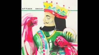 Attack Decay - This Is The New Wave