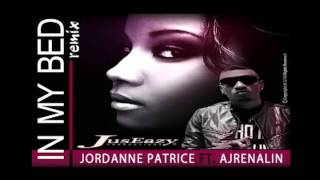 Jordanne Patrice ft. Ajrenalin- In My Bed (Remix) January 2013