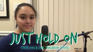 Just Hold On - Steve Aoki & Louis Tomlinson (Cover)