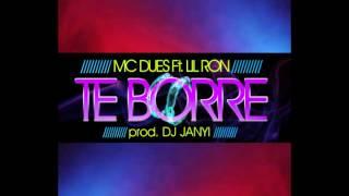 Mc Dues & Dj Janyi & Lil Ron - Te Borré (Original)