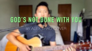"""God's Not Done With You"" Tauren Wells cover by Alex Thao"