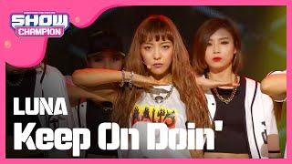 (ShowChampion EP.190) LUNA - Keep On Doin'