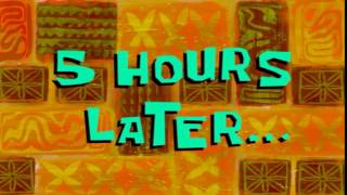 5 Hours Later...   SpongeBob Time Card #97