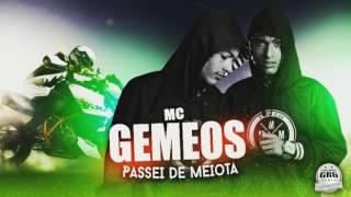 Mc Gêmeos - Passei de Meiota (Áudio Oficial) 2017