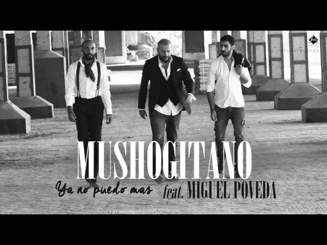 Vídeo de Ya no puedo más de Mushogitano feat. Miguel Poveda