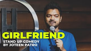 Why you should have a girlfriend - Stand Up Comedy By Joteen Patro