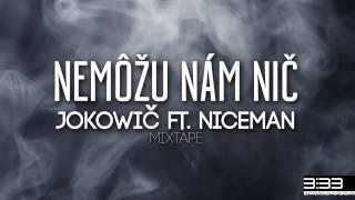 JokoWič - Nemôžu nám nič feat. Niceman