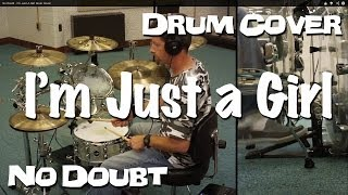 No Doubt - I'm Just A Girl Drum Cover