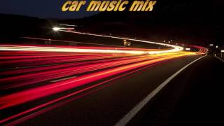 Car Music Mix 2017 Electro & House ★ Bass Boosted ★ Music