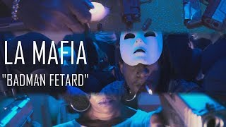 LA MAFIA - BADMAN FETARD  🎶🎶💀 [Prod. YungSpliff]