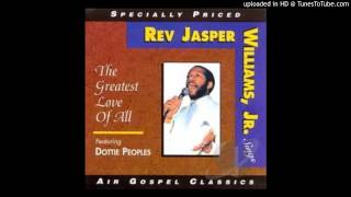 Father, I Stretch My Hands to Thee Rev. Jasper Williams