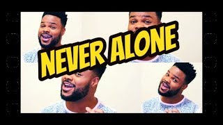 Never Alone - Anthony Brown (Cover Acapella)