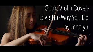Short Violin Cover by Jocelyn - Love The Way You Lie (Part II) by Rihanna