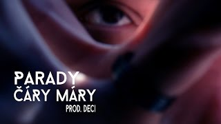 Parady | ČÁRY MÁRY prod. Deci (OFFICIAL VIDEO)