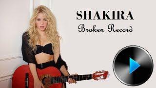 10 Shakira - Broken Record [Lyrics in Description]