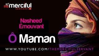 ♦♥ Ya Ummi ♥♦ - [Ô Maman] Émouvant Nasheed sur la Mère ! No Music
