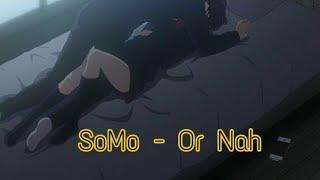 🔞[AMV] Kuzu no Honkai - Or Nah (SoMo) Tradução/Legendado🔞