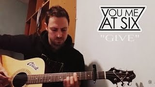 You Me At Six - Give (Acoustic Cover)