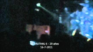 Bruthal 6 - ¨20 Años¨ live @ Asbury (16/07/2011)
