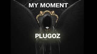 Plugoz - My Moment Prod.By. Vintune & SoundByChu