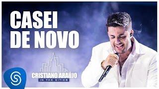 Cristiano Araújo - Casei de Novo (DVD In The Cities)[Video Oficial]