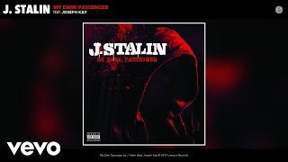 J. Stalin - My Dark Passenger (Audio) ft. Joseph Kay