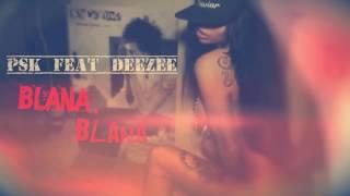 pSk feat. deeZee - Blana, Blana