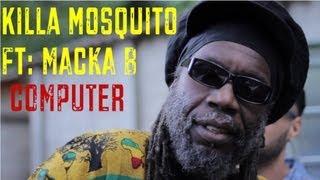 Killa Mosquito ft: Macka B - Computer (Official)