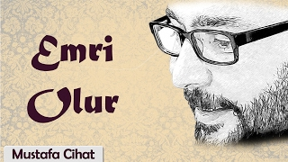 Emri Olur | Mustafa Cihat