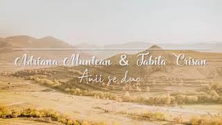 Adriana Muntea & Tabita Crisan -  Anii se duc